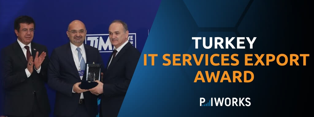 P.I. Works recognized as one of the top 3 IT Services Exporters in Turkey