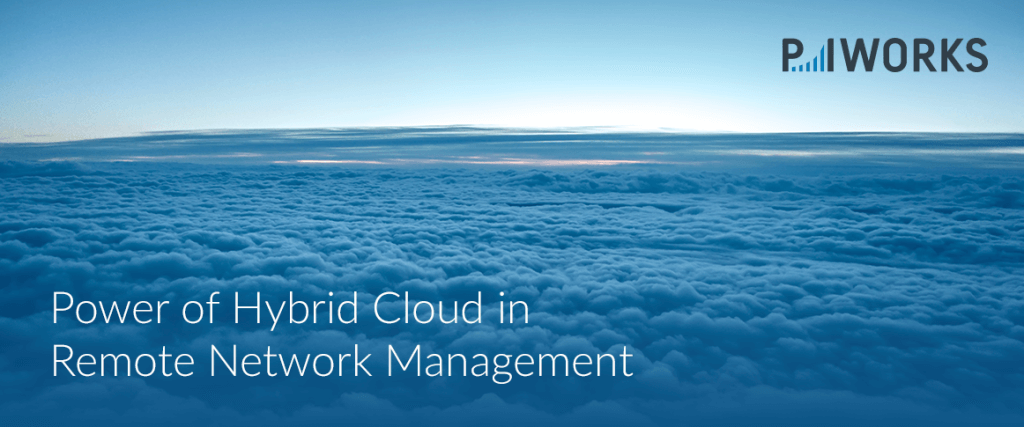Power of Hybrid Cloud in Remote Network Management