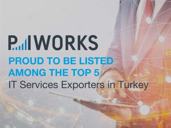P.I. Works Proud to Be Among the Top 5 IT Services Exporters in Turkey